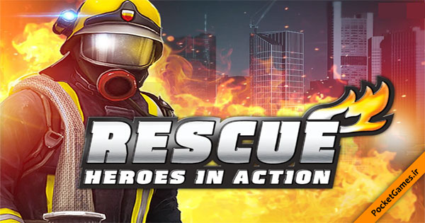 عملیات نجات – RESCUE: Heroes in Action v1.1.3 (آندروید – Android)